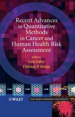 Edler, Lutz - Recent Advances in Quantitative Methods in Cancer and Human Health Risk Assessment, ebook