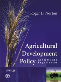 Norton, Roger D. - Agricultural Development Policy: Concepts and Experiences, ebook