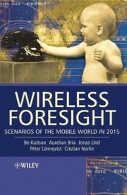 Bria, Aurelian - Wireless Foresight: Scenarios of the Mobile World in 2015, ebook