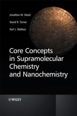 Steed, Jonathan W. - Core Concepts in Supramolecular Chemistry and Nanochemistry, ebook