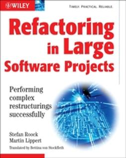 Lippert, Martin - Refactoring in Large Software Projects: Performing Complex Restructurings Successfully, ebook