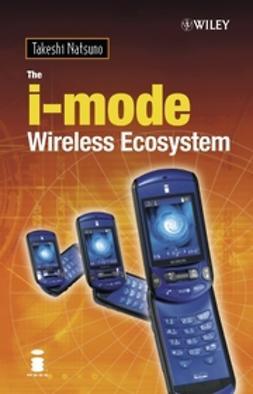 Natsuno, Takeshi - The i-mode Wireless Ecosystem, ebook