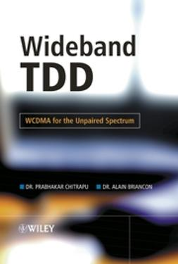 Chitrapu, Prabhakar - Wideband TDD: WCDMA for the Unpaired Spectrum, ebook