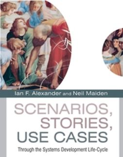 Alexander, Ian - Scenarios, Stories, Use Cases: Through the Systems Development Life-Cycle, ebook