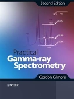 Gilmore, Gordon - Practical Gamma-ray Spectroscopy, ebook