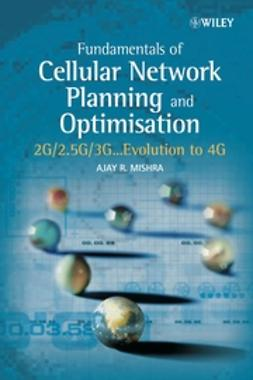 Mishra, Ajay R. - Fundamentals of Cellular Network Planning and Optimisation: 2G/2.5G/3G... Evolution to 4G, e-bok
