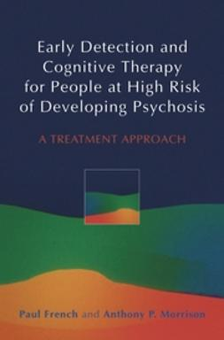 French, Paul - Early Detection and Cognitive Therapy for People at High Risk of Developing Psychosis: A Treatment Approach, ebook