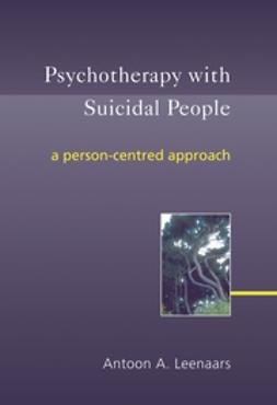 Leenaars, Antoon A. - Psychotherapy with Suicidal People: A Person-centred Approach, ebook
