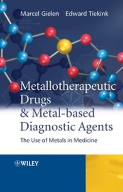 Gielen, Marcel - Metallotherapeutic Drugs and Metal-Based Diagnostic Agents: The Use of Metals in Medicine, ebook