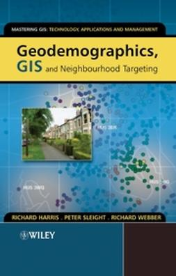 Harris, Richard - Geodemographics, GIS and Neighbourhood Targeting, ebook
