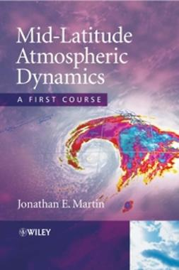 Martin, Jonathan E. - Mid-Latitude Atmospheric Dynamics: A First Course, ebook