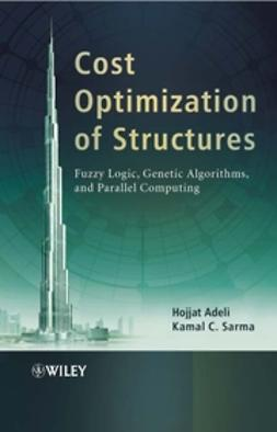 Adeli, Hojjat - Cost Optimization of Structures: Fuzzy Logic, Genetic Algorithms, and Parallel Computing, ebook