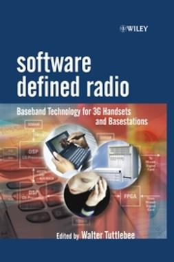 Tuttlebee, Walter H.W. - Software Defined Radio: Baseband Technologies for 3G Handsets and Basestations, ebook