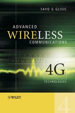 Glisic, Savo G. - Advanced Wireless Communications: 4G Technologies, e-kirja