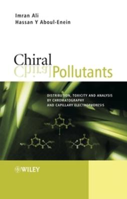 Aboul-Enein, Hassan Y. - Chiral Pollutants: Distribution, Toxicity and  Analysis by Chromatography and Capillary  Electrophoresis, ebook