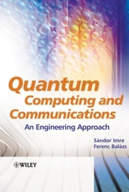 Balazs, Ferenc - Quantum Computing and Communications: An Engineering Approach, ebook