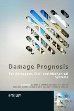 Farrar, Charles R. - Damage Prognosis: For Aerospace, Civil and Mechanical Systems, ebook
