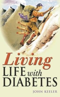 Keeler, John - Living Life with Diabetes, ebook