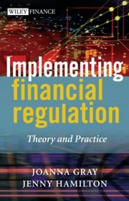 Gray, Joanna - Implementing Financial Regulation: Theory and Practice, ebook