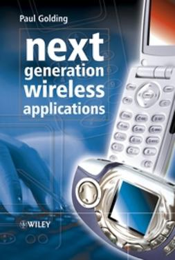 Golding, Paul - Next Generation Wireless Applications, ebook