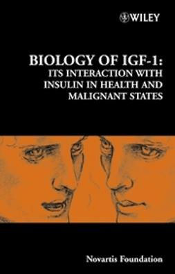 Foundation, Novartis - Biology of IGF-1: Its Interaction with Insulin in Health and Malignant States, ebook