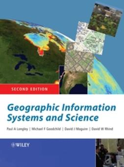 Longley, Paul - Geographic Information Systems and Science, ebook
