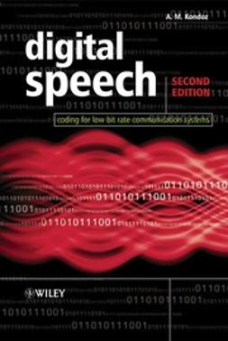 Kondoz, A. M. - Digital Speech: Coding for Low Bit Rate Communication Systems, e-bok