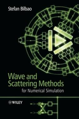 Bilbao, Stefan - Wave and Scattering Methods for Numerical Simulation, ebook