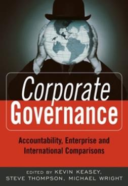 Keasey, Kevin - Corporate Governance: Accountability, Enterprise and International Comparisons, ebook