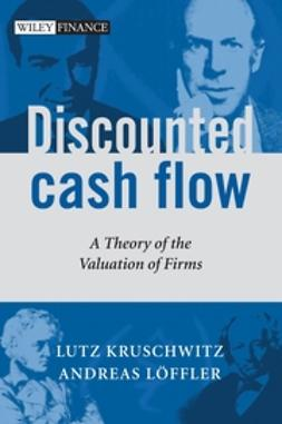 Kruschwitz, Lutz - Discounted Cash Flow: A Theory of the Valuation of Firms, ebook