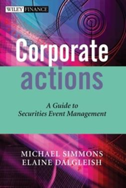 Dalgleish, Elaine - Corporate Actions: A Guide to Securities Event Management, ebook