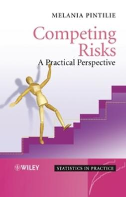 Pintilie, Melania - Competing Risks: A Practical Perspective, ebook