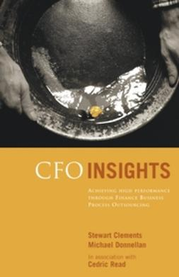 Clements, Stewart - CFO Insights: Achieving High Performance Through Finance Business Process Outsourcing, e-kirja