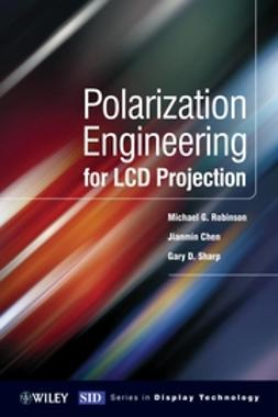 Chen, Jianmin - Polarization Engineering for LCD Projection, ebook