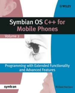 Harrison, Richard - Symbian OS C++ for Mobile Phones: Programming with Extended Functionality and Advanced Features, e-bok