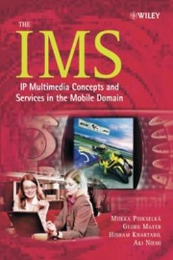 Khartabil, Hisham - The IMS: IP Multimedia Concepts and Services in  the Mobile Domain, e-kirja