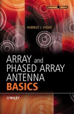 Visser, Hubregt - Array and Phased Array Antenna Basics, ebook