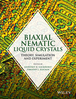 Luckhurst, Geoffrey R. - Biaxial Nematic Liquid Crystals: Theory, Simulation and Experiment, ebook