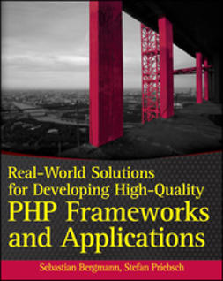 Bergmann, Sebastian - Real-World Solutions for Developing High-Quality PHP Frameworks and Applications, ebook