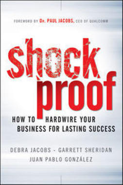 Jacobs, Debra - Shockproof: How to Hardwire Your Business for Lasting Success, ebook