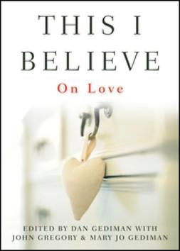 Gediman, Dan - This I Believe: On Love, ebook