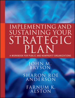 Alston, Farnum K. - Implementing and Sustaining Your Strategic Plan: A Workbook for Public and Nonprofit Organizations, e-bok