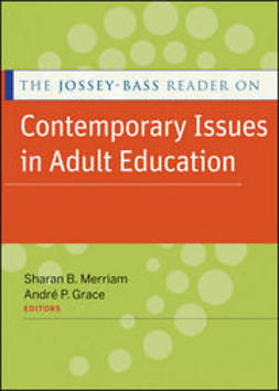 Grace, Andre P. - The Jossey-Bass Reader on Contemporary Issues in Adult Education, ebook