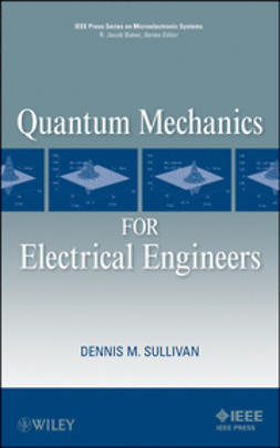Sullivan, Dennis M. - Quantum Mechanics for Electrical Engineers, ebook