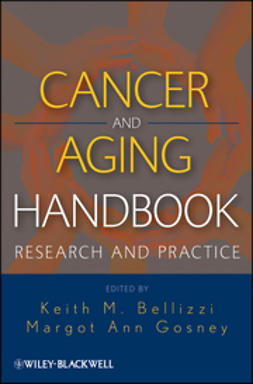 Bellizzi, Keith M. - Cancer and Aging Handbook: Research and Practice, ebook