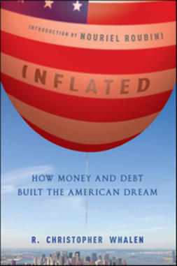 Whalen, R. Christopher - Inflated: How Money and Debt Built the American Dream, ebook