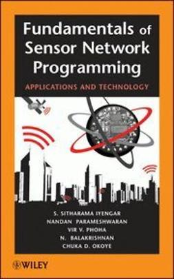 Iyengar, S. Sitharama - Fundamentals of Sensor Network Programming: Applications and Technology, ebook
