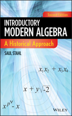 Stahl, Saul - Introductory Modern Algebra: A Historical Approach, ebook