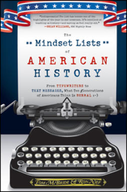 McBride, Tom - The Mindset Lists of American History: From Typewriters to Text Messages, What Ten Generations of Americans Think Is Normal, ebook