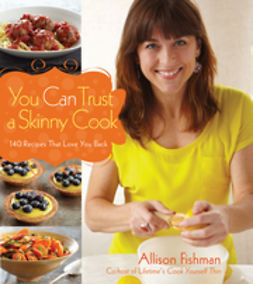 Fishman, Allison - You Can Trust a Skinny Cook, e-bok